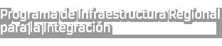 Programa de Infraestructura Regional para la Integración